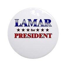LAMAR for president Ornament (Round)