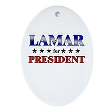 LAMAR for president Oval Ornament