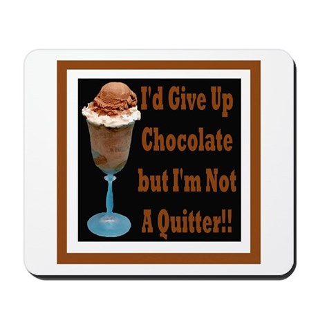 Chocolate Quitter 1 Mousepad