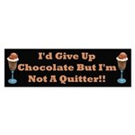 Chocolate Quitter 1 Bumper Sticker