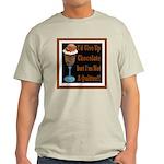 Chocolate Quitter 1 Light T-Shirt