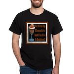 Chocolate Quitter 1 Dark T-Shirt