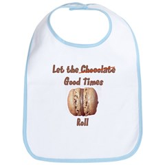 Let the Chocolate Good Times Bib