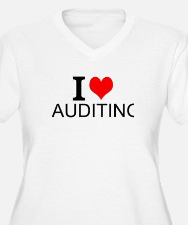 I Love Auditing Plus Size T-Shirt