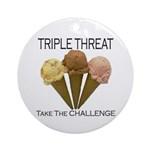 Triple Threat Take the Challe Ornament (Round)