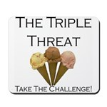 Triple Threat Take the Challe Mousepad
