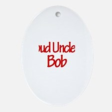 Proud Uncle of Bob Oval Ornament