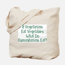 What Do Humanitarians Eat? Tote Bag