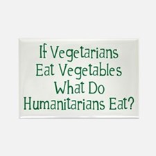 What Do Humanitarians Eat? Rectangle Magnet (10 pa