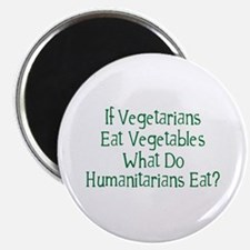 """What Do Humanitarians Eat? 2.25"""" Magnet (10 pack)"""