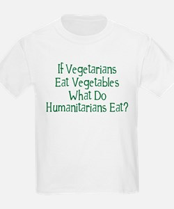 What Do Humanitarians Eat? T-Shirt