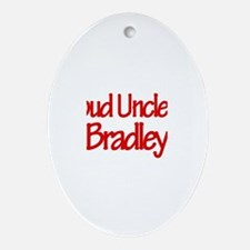 Proud Uncle of Bradley Oval Ornament