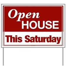 OPEN HOUSE (This Saturday) Yard Sign