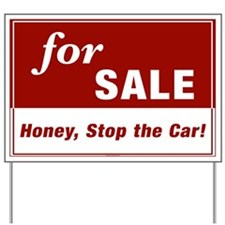 FOR SALE (Honey, Stop the Car!) Yard Sign