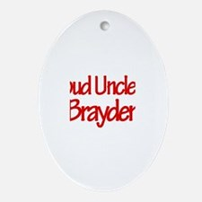 Proud Uncle of Brayden Oval Ornament