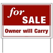 FOR SALE (Owner will Carry) Yard Sign