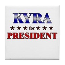 KYRA for president Tile Coaster