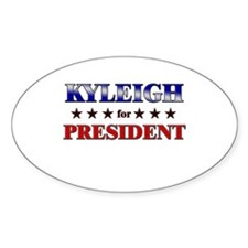KYLEIGH for president Oval Decal