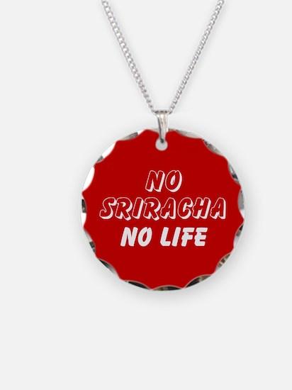 NO SRIRACHA NO LIFE Necklace