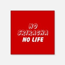 NO SRIRACHA NO LIFE Sticker