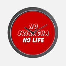 NO SRIRACHA NO LIFE Wall Clock