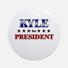 KYLE for president Ornament (Round)