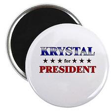 KRYSTAL for president Magnet
