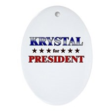 KRYSTAL for president Oval Ornament