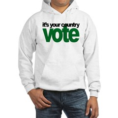 IT'S YOUR COUNTRY - VOTE Hoodie