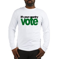 IT'S YOUR COUNTRY - VOTE Long Sleeve T-Shirt
