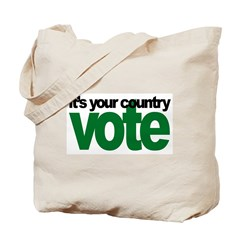 IT'S YOUR COUNTRY - VOTE Tote Bag