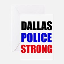Dallas Police Strong Greeting Cards
