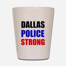 Dallas Police Strong Shot Glass