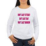 Don't Care! Women's Long Sleeve T-Shirt