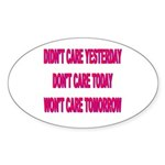 Don't Care! Oval Sticker