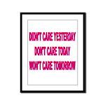 Don't Care! Framed Panel Print