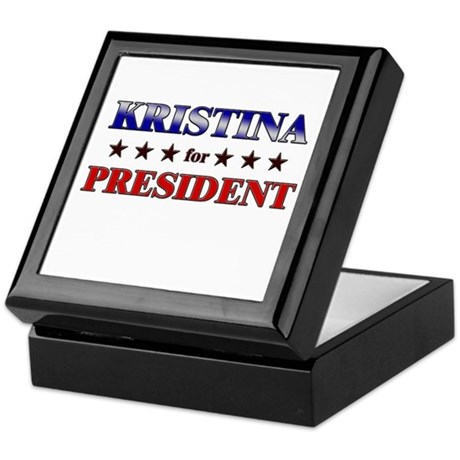 KRISTINA for president Keepsake Box