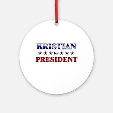 KRISTIAN for president Ornament (Round)