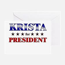 KRISTA for president Greeting Card