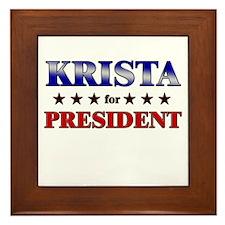 KRISTA for president Framed Tile