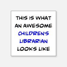 """awesome children's libraria Square Sticker 3"""" x 3"""""""