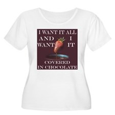 Chocolate - I Want It All T-Shirt