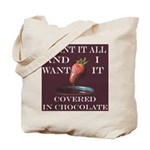 Chocolate - I Want It All Tote Bag