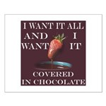 Chocolate - I Want It All Small Poster