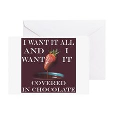 Chocolate - I Want It All Greeting Card