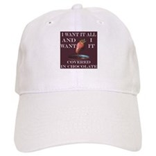Chocolate - I Want It All Baseball Cap
