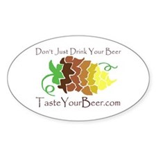 Taste Your Beer! Oval Decal