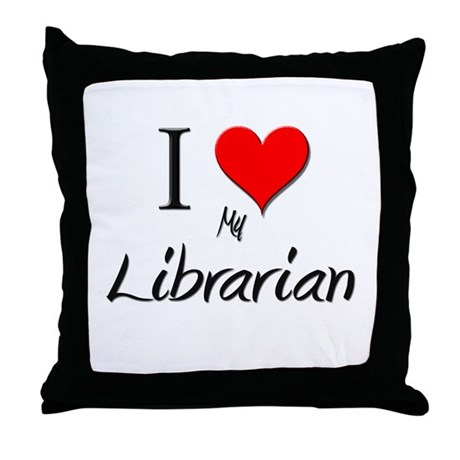 I Love My Librarian Throw Pillow
