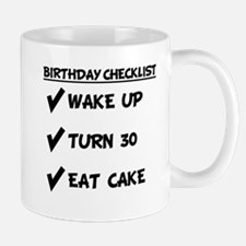 30th Birthday Checklist Eat Cake Mugs
