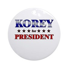 KOREY for president Ornament (Round)